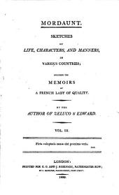 Mordaunt: Sketches of Life, Characters, and Manners, in Various Countries; Including the Memoirs of a French Lady of Quality, Volume 2