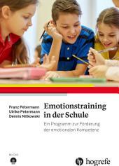 Emotionstraining in der Schule: Ein Programm zur Förderung der emotionalen Kompetenz