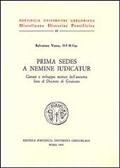 Prima sedes a nemine iudicatur: genesi e sviluppo storico dell'assioma fino al Decreto di Graziano