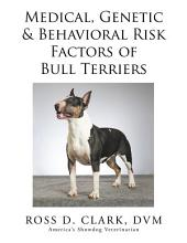 Medical, Genetic & Behavioral Risk Factors of Bull Terriers