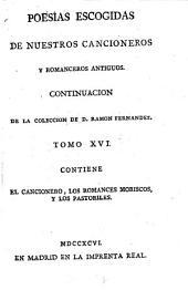 Poesias Escogidas De Nuestros Cancioneros Y Romanceros Antiguos: Contiene El Cancionero, Los Romances Moriscos Y Los Pastoriles, Volumen 1
