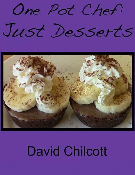 Download One Pot Chef  Just Desserts Book