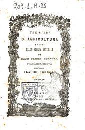 Tre libri di agricoltura tratti dalla Storia naturale di Cajo Plinio Secondo