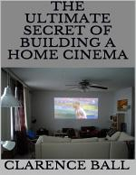 The Ultimate Secret of Building a Home Cinema