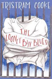 The Looney Bin Blues