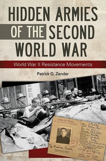Hidden Armies of the Second World War  World War II Resistance Movements PDF