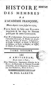 Histoire des membres de l'Académie française morts depuis 1700, jusqu'en 1771