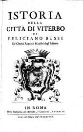 Istoria della città di Viterbo, di Feliciano Bussi,..