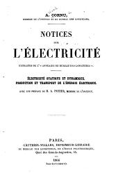 """Notices sur l'électricité: extraites de l'""""Annuaire du Bureau des longitudes"""". Electricité statique et dynamique. Production et transport de l'énergie ĺectrique"""