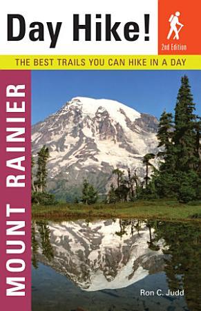 Day Hike  Mount Rainier  2nd Edition PDF