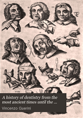 A History of Dentistry from the Most Ancient Times Until the End of the Eighteenth Century