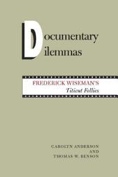 Documentary Dilemmas: Frederick Wiseman's Titicut Follies