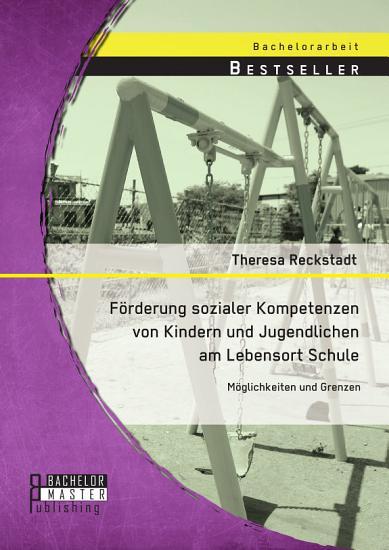 F  rderung sozialer Kompetenzen von Kindern und Jugendlichen am Lebensort Schule  M  glichkeiten und Grenzen PDF