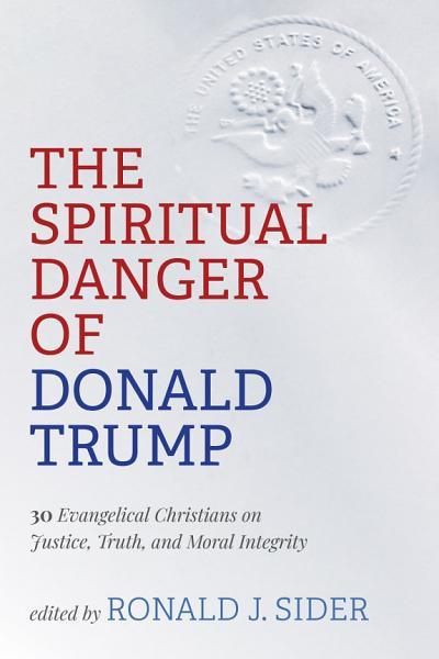 Download The Spiritual Danger of Donald Trump Book