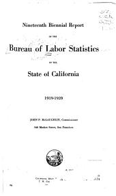 Biennial Report of the Bureau of Labor Statistics of California for the Years ...: Volume 19, Parts 1919-1920