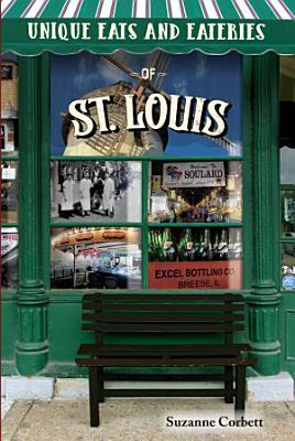 Unique Eats and Eateries of St  Louis