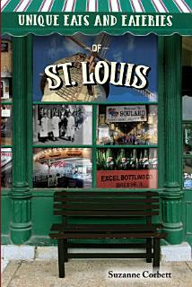 Unique Eats and Eateries of St  Louis Book