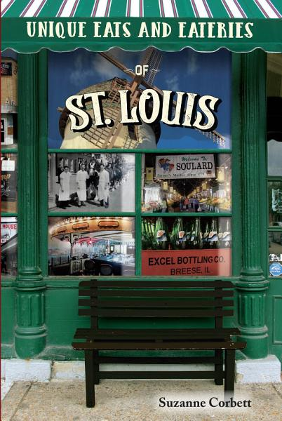 Unique Eats and Eateries of St. Louis