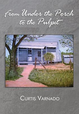 From Under the Porch to the Pulpit PDF