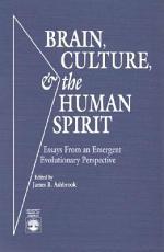 Brain, Culture & the Human Spirit