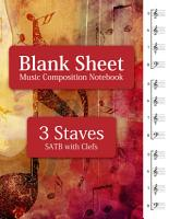 Blank Sheet Music Composition Notebook   3 Staves SATB with Clefs PDF