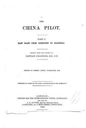The China Pilot: Chiefly from the Surveys of Captain Collinson, Volume 1