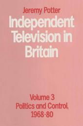 Independent Television in Britain: Volume 3