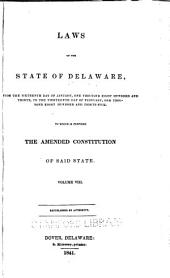 At a General Assembly Begun at Dover, in the Delaware State, ... the Following Acts Were Passed ...: Volume 8