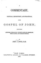 A Commentary, Critical, Expository, and Practical, on the Gospel of John