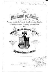 The Manual of Arms for Troops Doing Duty with the Percussion Musket with Or Without Priming Attachment as Infantry and Light Infantry