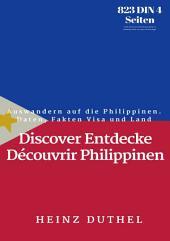 Discover Entdecke Découvrir Philippinen: Auswandern auf die Philippinen. Daten, Fakten Visa und Land