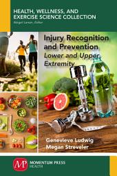 Injury Recognition and Prevention: Lower and Upper Extremity