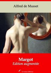 Margot: Nouvelle édition augmentée