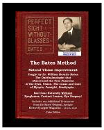 The Bates Method - Perfect Sight Without Glasses