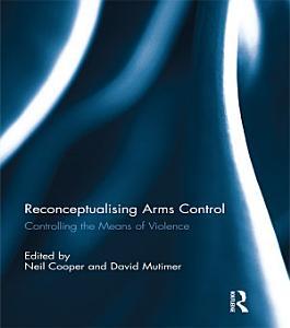 Reconceptualising Arms Control PDF