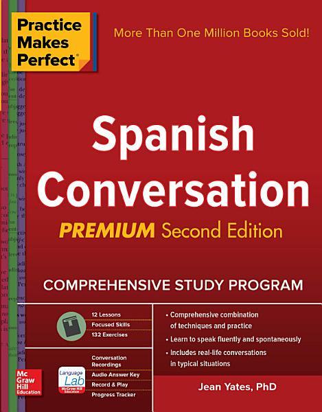 Practice Makes Perfect  Spanish Conversation  Premium Second Edition