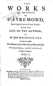 The Works of Monsieur de St. Evremond: Made English from the French Original: with the Life of the Author, Volume 1