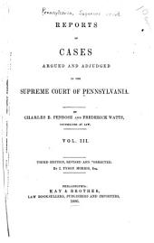 Reports of Cases Argued and Adjudged in the Supreme Court of Pennsylvania: Volume 3