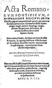 Acta romanorum pontificum a dispersione discipulorum Christi, usque ad tempora Pauli quarti