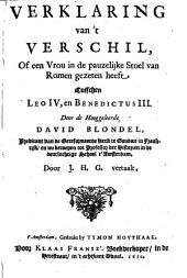 Verklaring van 't verschil, of een vrou in de pauselyke stoel van Romen gezeten heeft, tusschen Leo IV en Benedictus III