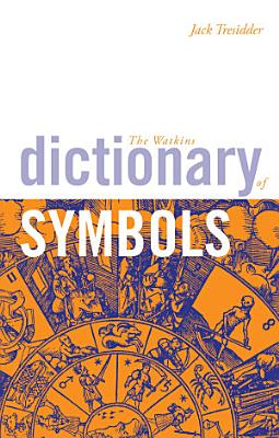 The Watkins Dictionary of Symbols PDF