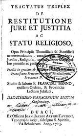 Tractatibus triplex de restitutione jure et justitia ac statu religioso