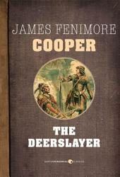 The Deerslayer: Leatherstocking Tales