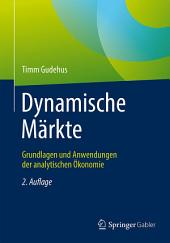 Dynamische Märkte: Grundlagen und Anwendungen der analytischen Ökonomie, Ausgabe 2