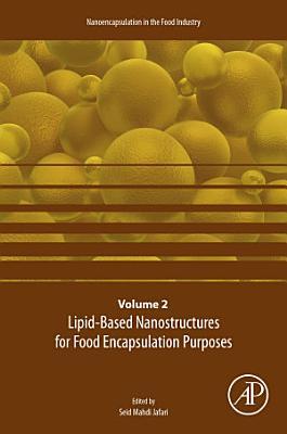 Lipid Based Nanostructures for Food Encapsulation Purposes