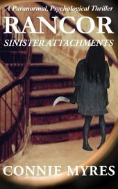 Sinister Attachments: A Paranormal Psychological Thriller (Rancor, #1)