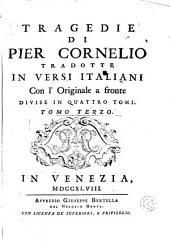 Tragedie di Pier Cornelio, 2: tradotte in versi italiani, con l'originale a fonte : divise in quattro tomi, Volume 4