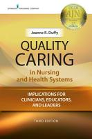 Quality Caring in Nursing and Health Systems  Third Edition PDF