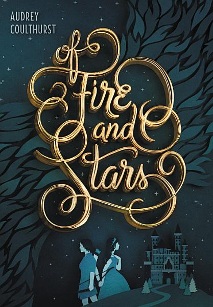 Download Of Fire and Stars Book