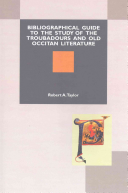 A Bibliographical Guide to the Study of Troubadours and Old Occitan Literature PDF